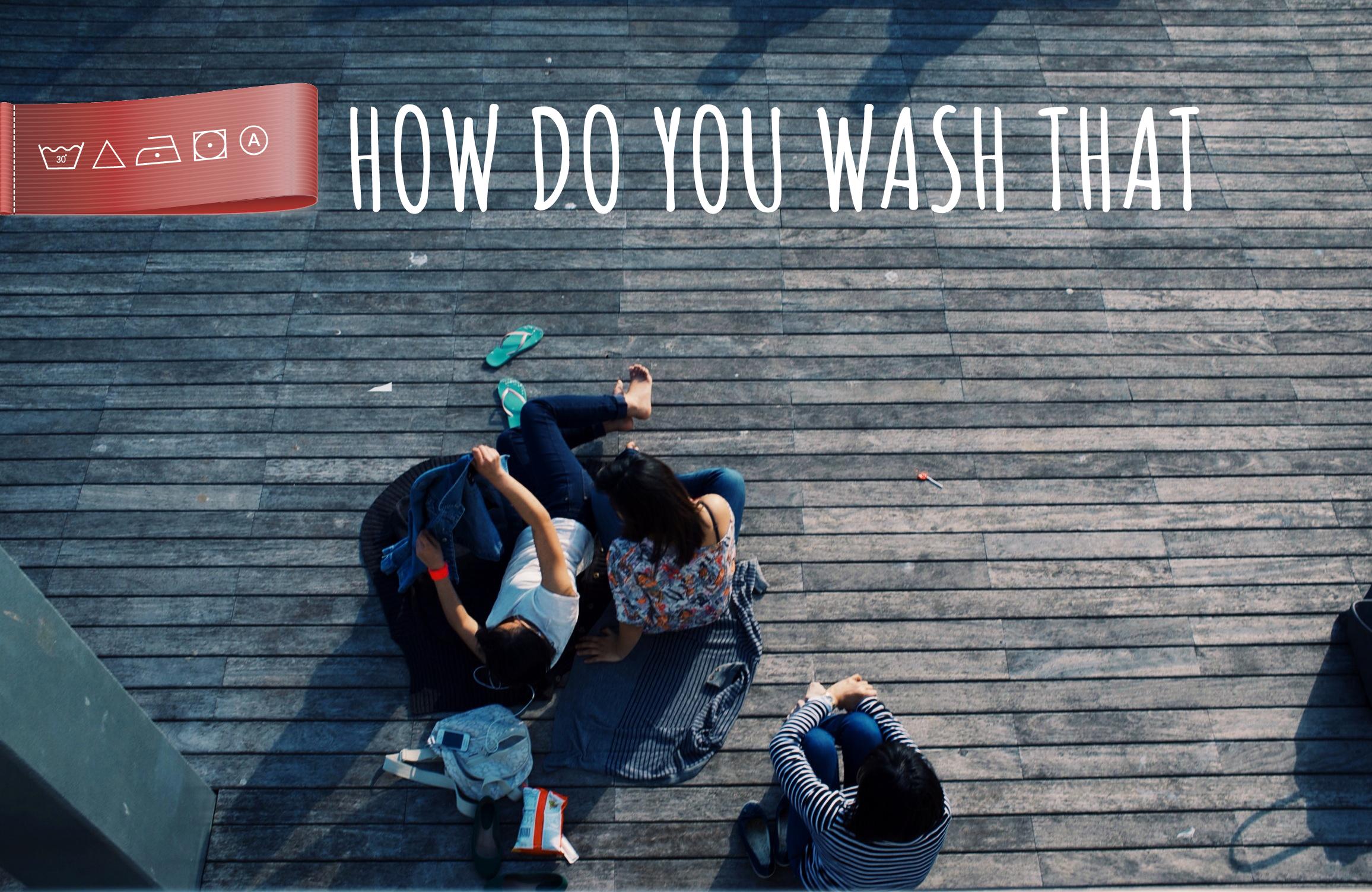 Нови модни лейбъли: HOW DO YOU WASH THAT